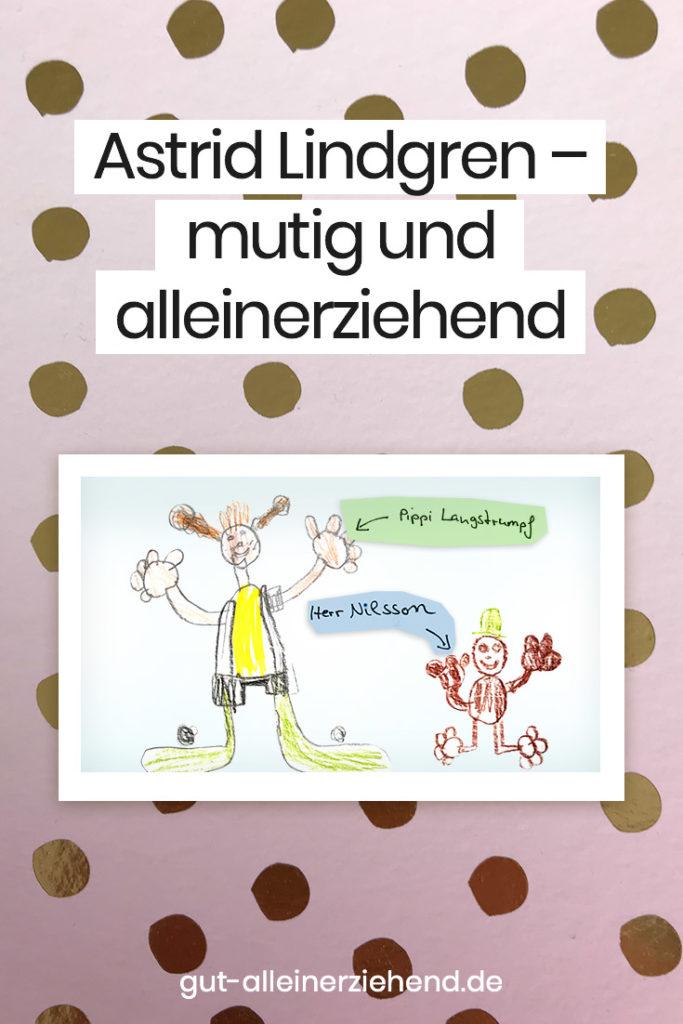Astrid Lindgren eine alleinerziehende Mutter