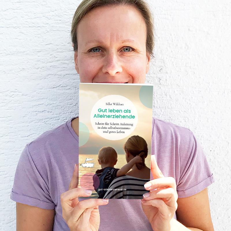 Buch Gut leben als Alleinerziehende von und mit Silke Wildner