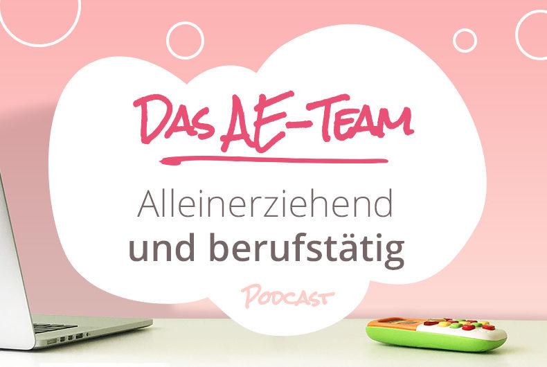 Alleinerziehend und Beruf auf dem Prüfstand im Podcast